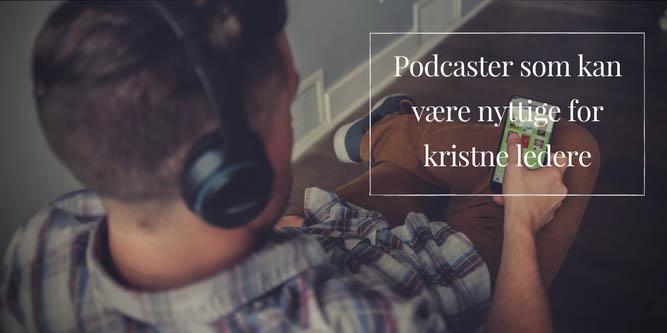 Podcast-tips for kristne ledere