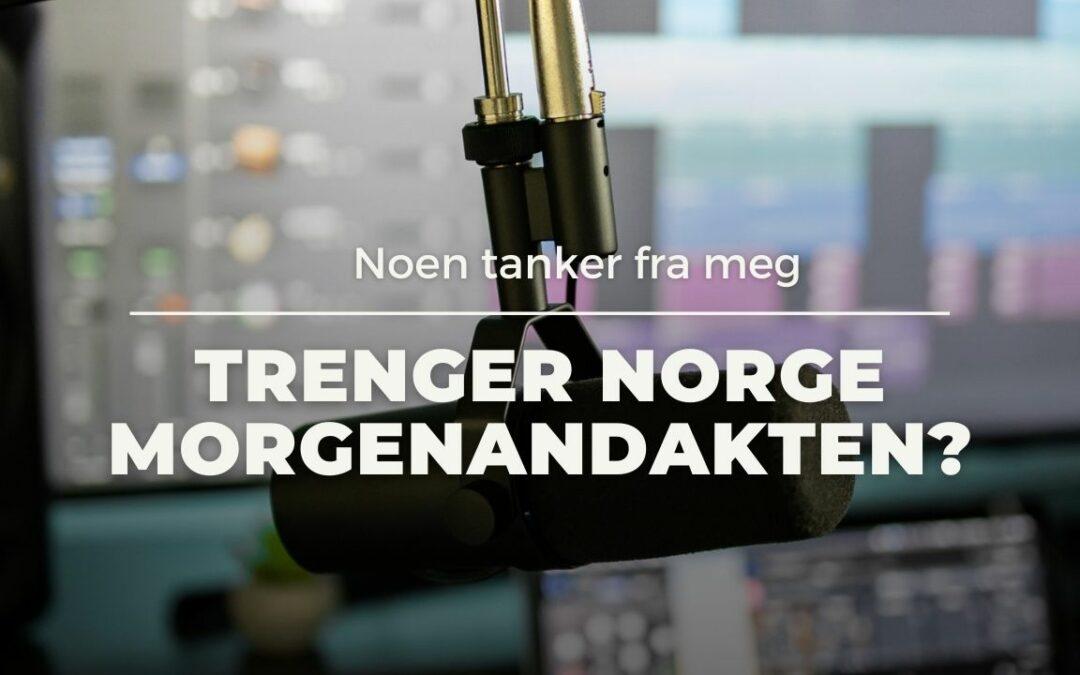 Trenger Norge Morgenandakten?