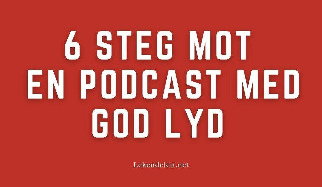 6 steg mot en podcast med god lyd