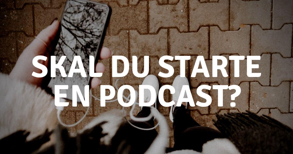 Dette bør du tenke på dersom du skal starte en podcast